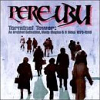 Terminal Tower: An Archival Collection by Pere Ubu