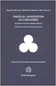Famiglia: un'avventura da condividere. Valutazione familiare e terapia sistemica