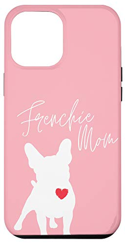 iPhone 12 Pro Max Frenchie Mom French Bulldog Pink Case