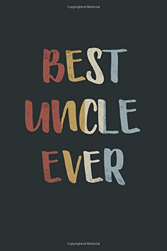 Best Uncle Ever Notebook: Wine Journal - 6 x 9, 120 Pages, Personalized Gift for Uncle - Gray Matte Finish