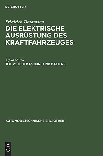 Lichtmaschine und Batterie (Automobiltechnische Bibliothek, 13, 2)