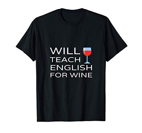 Will Teach English For Wine Regalo Divertido De La Cita Del Camiseta