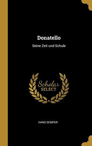 Donatello: Seine Zeit Und Schule