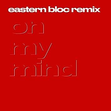 On My Mind (Eastern Bloc Remix)
