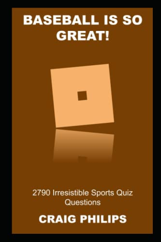 Baseball is so Great! 2790 Irresistible Sports Quiz Questions (Legends of Baseball, Band 4)
