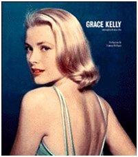 Grace Kelly. Immagini di una vita. Ediz. illustrata
