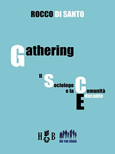 Gathering: il sociologo e la comunità educante (On the Road Vol. 6)