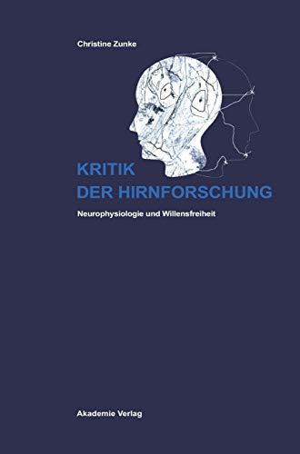 Kritik der Hirnforschung: Neurophysiologie und Willensfreiheit