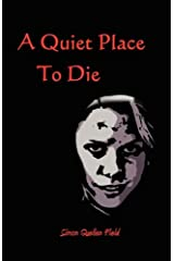 A Quiet Place To Die Paperback