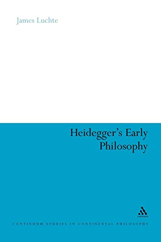 Heidegger's Early Philosophy: The Phenomenology of Ecstatic Temporality (Continuum Studies in Continental Philosophy)