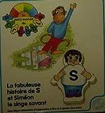 La fabuleuse histoire de S et Siméon le singe savant [livre...ceci n'est pas un dvd]