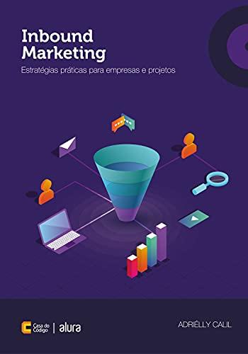 Inbound Marketing: Estratégias práticas para empresas e projetos