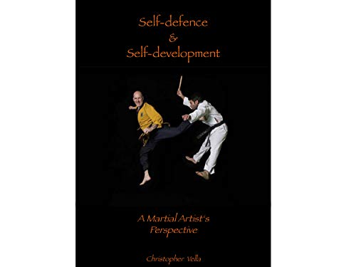 Self-Defence & Self-Development: A Martial Artist's Perspective (English Edition)