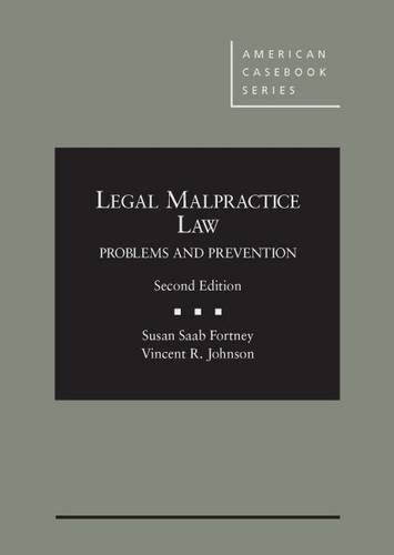 Compare Textbook Prices for Legal Malpractice Law: Problems and Prevention, 2d American Casebook Series 2 Edition ISBN 9780314287533 by Fortney, Susan,Johnson, Vincent