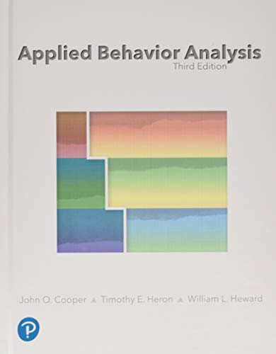 Compare Textbook Prices for Applied Behavior Analysis 3 Edition ISBN 9780134752556 by Cooper, John,Heron, Timothy,Heward, William