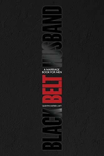 Black Belt Husband: A Marriage Book for Men