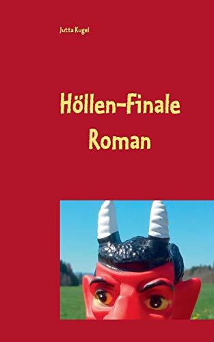 Höllen-Finale: Der letzte fantas(y)tische Roman (Höllen-Alltag + Höllen-Spiele)