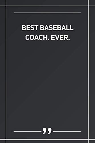 Best Baseball Coach. Ever: Blank Lined Notebook