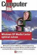 Windows XP Media Center optimal nutzen: Fernsehen mit dem PC - Einzel- und Serienaufzeichnung - Videos überspielen und verwalten - Radio hören - CDs ... - Fotos speichern und als Diashow wiedergeben
