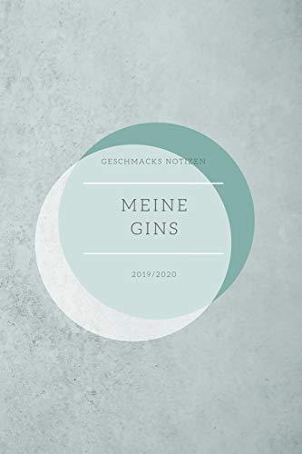 Meine Gins - Geschmacks Notizen: Gin Tastingbuch - das perfekte Notizbuch für jeden edlen Tropfen, Soft Cover - A5, 120 Seiten, Geschenk