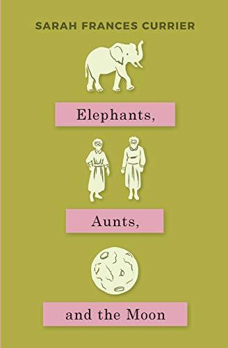 Elephants, Aunts, and the Moon