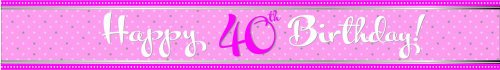 Perfectly Pink Foil Banner Happy 40th Birthday