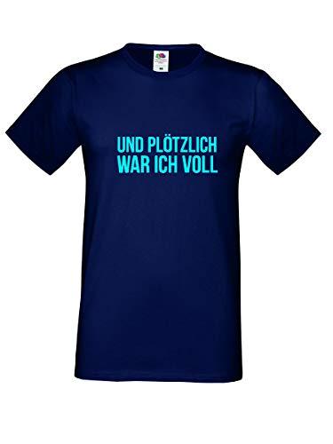 UND PLÖTZLICH WAR ICH VOLL Herren T Shirt Party Vatertag Rosenmontag Fasching Karneval