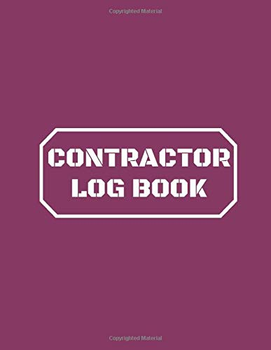 Contractor Log Book: Daily Construction Record Book, Jobsite Maintenance Project Management Log (Construction Project Management, Band 47)