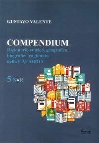 Compendium. Dizionario storico, geografico, biografico, ragionato della Calabria: 5