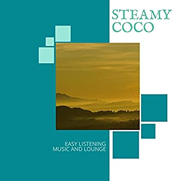Steamy Coco - Easy Listening Music And Lounge