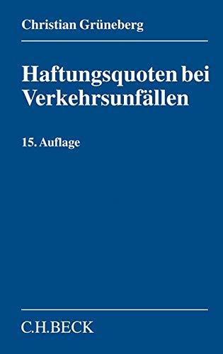 Haftungsquoten bei Verkehrsunfällen: Eine systematische Zusammenstellung veröffentlichter Entscheidungen nach dem StVG