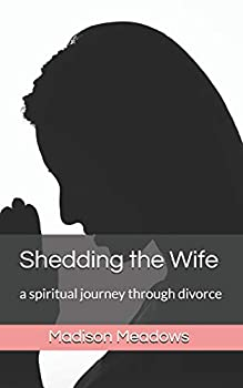 Shedding the Wife