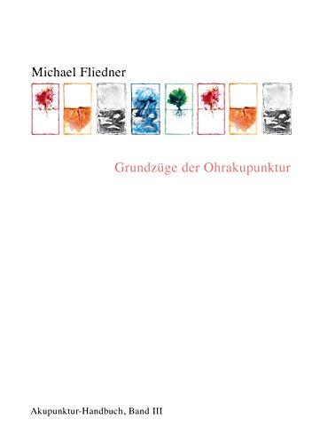 Grundzüge der Ohrakupunktur: Akupunktur Handbuch, Band III