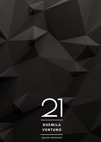 Agenda settimanale 2021: Planner   12 mesi   140 pagine   Formato A4 - 21x29,7 cm   Gennaio - Dicembre 2021   Edizione nera   copertina flessibile   ... i tuoi impegni e la vita di tutti i giorni