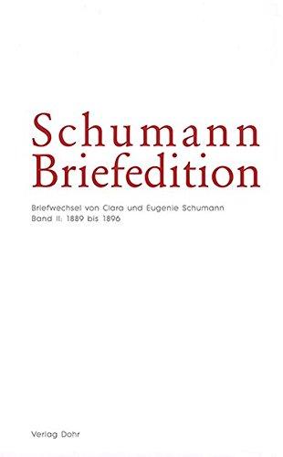 Schumann-Briefedition / Schumann-Briefedition I.9: Clara Schumann im Briefwechsel Eugenie Schumann II: 1889 bis 1896