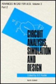 Circuit Analysis, Simulation, and Design, Part 2: VLSI Circuit Analysis and Simulation (Advances in CAD for VLSI, Vol. 3)