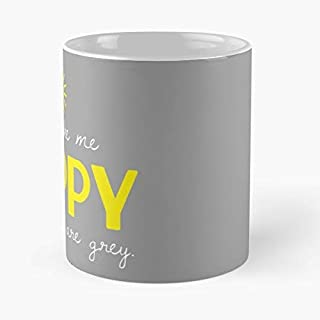 You Make Me Happy When Skies Are Grey Classic Mug - The Funny Coffee Mugs For Halloween, Holiday, Christmas Party Decoration 11 Ounce White Miniot.