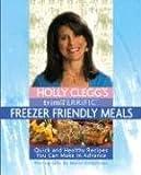 Holly Clegg's Trim & Terrific Freezer Friendly Meals