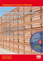 Il progetto esecutivo degli edifici in muratura - Comportamento strutturale; comportamento igrotermico; ponti termici; durabilità e manutenzione