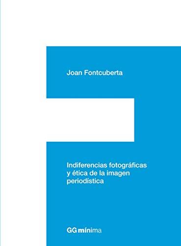 Indiferencias fotográficas y ética de la imagen periodística (GGmínima)