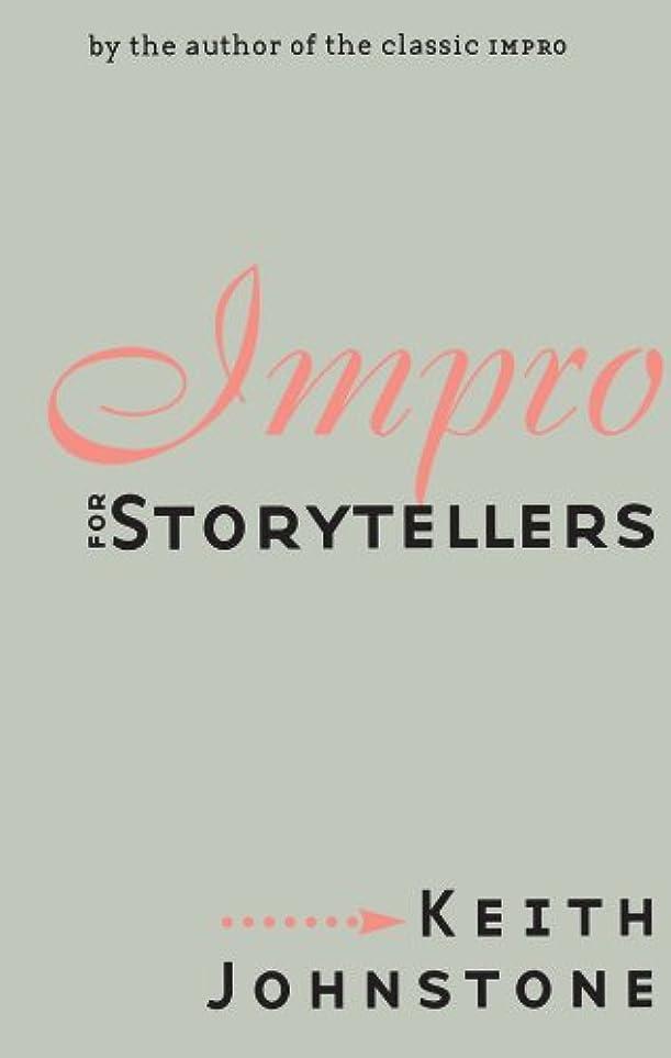 計り知れない出席容疑者Impro for Storytellers (English Edition)