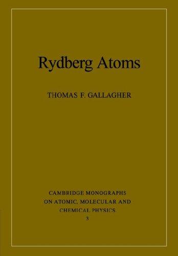 Rydberg Atoms (Cambridge Monographs on Atomic, Molecular and Chemical Physics, Band 3)