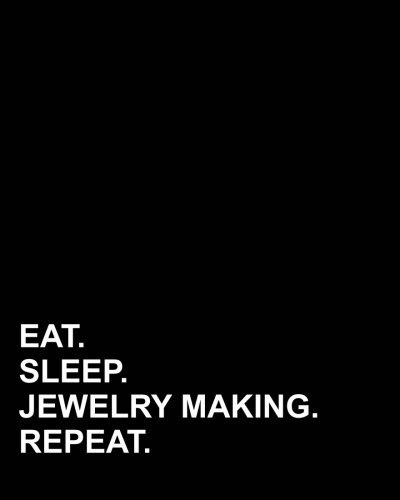 Eat Sleep Jewelry Making Repeat: Menu Planner, Meal Planning Guide, Weekly Meal Planner And Grocery List for Eating Well