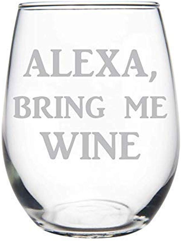 ALEXA Bring Me WINE 15oz Stemless Wine Glass Funny And Wishful Thinking Gift