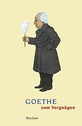 Goethe zum Vergnügen (Reclams Universal-Bibliothek)