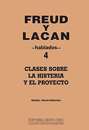 FREUD Y LACAN : clases sobre la histeria y el proyecto 4 hablados (Psicologia, Psicoanalisis I nº 10) (Spanish Edition)