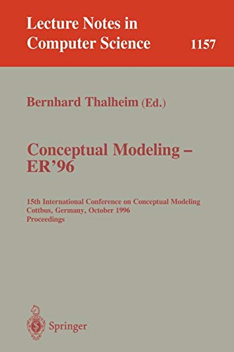 Conceptual Modeling - ER \'96: 15th International Conference on Conceptual Modeling, Cottbus, Germany, October 7 - 10, 1996. Proceedings. (Lecture Notes in Computer Science (1157), Band 1157)