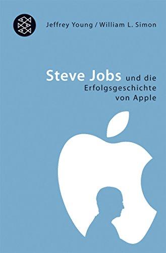 Young Jeffrey,Simon William L., Steve Jobs und die Erfolgsgeschichte von Apple.