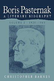 Boris Pasternak: Volume 2, 1928 1960: A Literary Biography