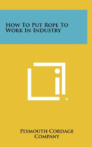 How To Put Rope To Work In Industry